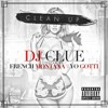 DJ Clue Feat. French Montana & Yo Gotti – Clean Up