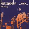 Led Zeppelin - Black Dog (_azk_ remix)- FREE DOWNLOAD