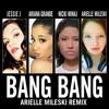Jessie J, Ariana Grande & Nicki Minaj - Bang Bang (Arielle Mileski Remix) [FREE DOWNLOAD- HIT BUY]