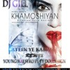 DJ GILL Khamoshiyan - Baatein Ye Kabhi Na Remix (Male)Young Maestro Ft Ty Dolla Sign