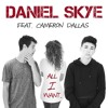 Daniel Skye All I Want Feat. Cameron Dallas (official Lyric Video)