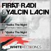 Firat Radi & Yalcin Lacin - Walksthenight [White Recordings]