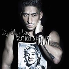DJ Felipe Lira. Sexy, Deep, & House