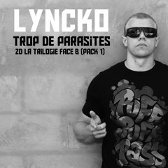 Lyncko - Trop De Parasites (ZD3) - 2015