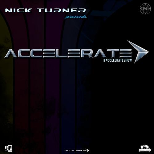 Nick Turner Pres ACCELERATE (Weekly Episodes)