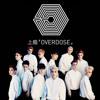 EXO - K   - (Overdose)