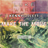Luke Warm & Kenny Gillett - Make The Move