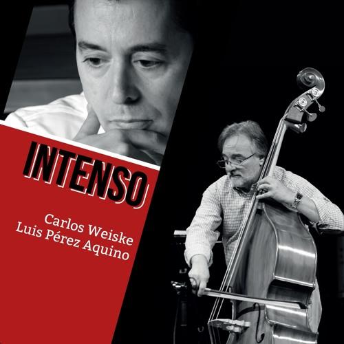 Intenso -  Carlos Weiske y Luis Pérez Aquino  contrabajo y piano