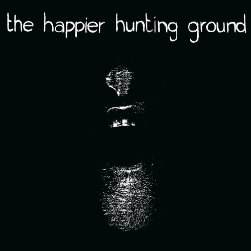 The Happy Hunting Ground - Down