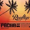 SUNDOWN@ROOFTOP- PACHA DUBAI