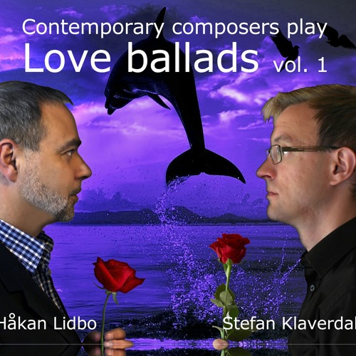 Contemporary Composers play Love Ballads vol. 1