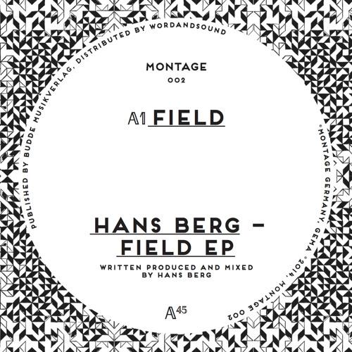 MONTAGE 002: Hans Berg - Field EP