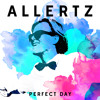 Allertz - Perfect Day