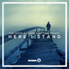 Tom Swoon & Kerano feat. Cimo Fränkel - Here I Stand [OUT NOW]