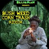 BissoMaN - Bush Weed Corn Trash Riddim (FREE DOWNLOAD.wav) by BissoMaN (macume.snd)