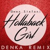 Gwen Stefani - Hollaback Girl (Denka Remix)[FREE DOWNLOAD]