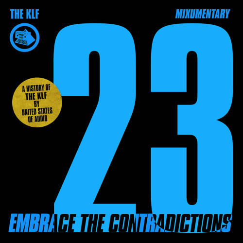 KLF: Embrace The Contradictions