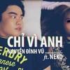 Chỉ Vì Anh - Neko ft Nguyễn Đình Vũ