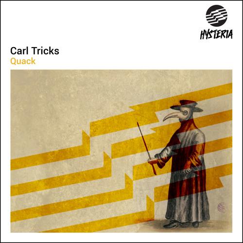 Carl Tricks - Quack [OUT NOW]