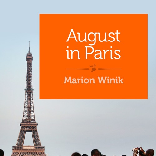 August In Paris by Marion Winik, Narrated by Sasha Dunbrooke