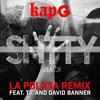 La Policia - Kap G Ft. T.I. & David Banner (Shtty Remix)***[FREE DOWNLOAD]***