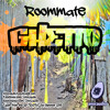 Roommate - Ghetto (FREE DL!!) Exotic EP Out June 9th on Avocaudio by ROOMMATE
