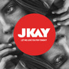 JKAY - Let Me Love You For Tonight 2015