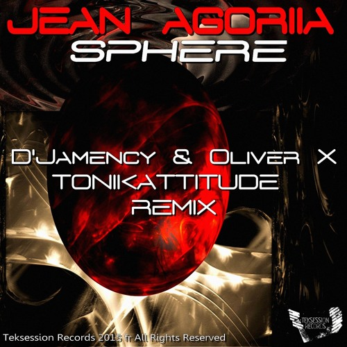 JEAN AGORIIA - Sphere (D'Jamency & Oliver X Remix) /// Teksession Records 055 - FR/snippet