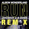 Alison Wonderland - Run (Jayceeoh & B-Sides Remix)[Official]