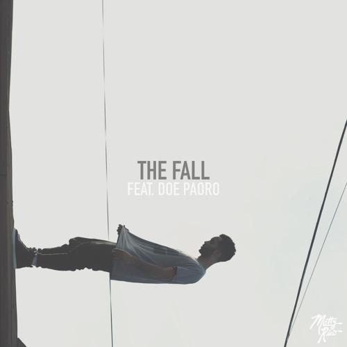 The Fall (ft. Doe Paoro)