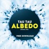 Tau Tau - Albedo (Original 'Melbourne Bounce' Mix) ['Melbourne Bounce' FREEBIE]