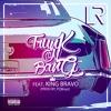 LR X King Bravo- Trunk On Bang (Prod. By The PQBoyz)