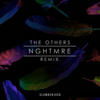 Slumberjack The Others (NGHTMRE Remix) Artwork