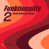 Funktionality 2 - Deep Funky Jazz House