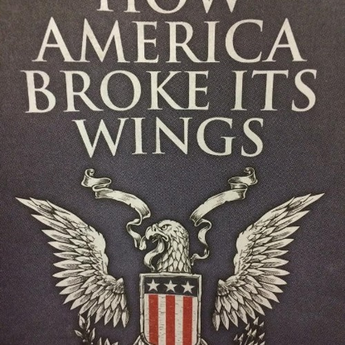 Constitutionally Speaking: How America Broke Its Wings, Part I