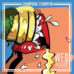 Wes Period - Champagne Champion