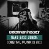 Brennan Heart - Hard Bass Junkie (Digital Punk Remix)[OUT NOW]