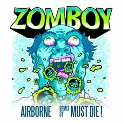 Zomboy - Airborne (MUST DIE! Remix) [EDM.com Premiere]
