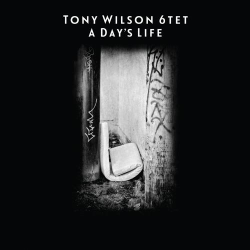 Tony Wilson 6Tet - The Train Keeps Rollin'