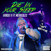 Die In Your Sleep Ft Merkules