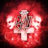Vault - Don't Stop [EDM.com Exclusive]