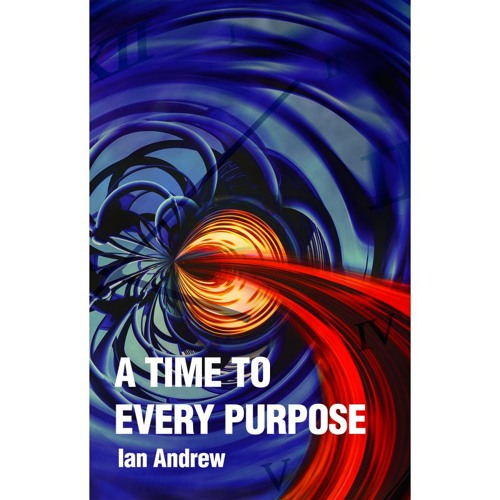 Ian Andrew A Time To Every Purpose