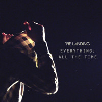 The Landing - Everything; All The Time
