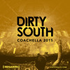 Dirty South - Live at Coachella (April 19, 2015)