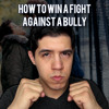 How To Win a Fight Against a Bully