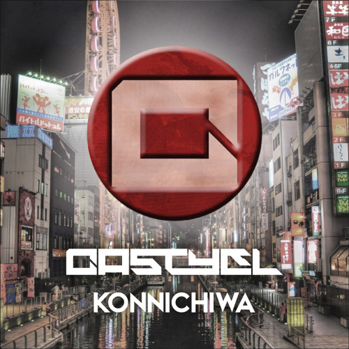 "Castyel - ""Konnichiwa"" [Original Version]"