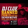DJ  Clue - Banned  From  Cd (Buy Button = Free Download)
