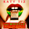 Katy Tiz feat. Shaggy & Inner Circle - Jus' Whistle (While You Work It) [Remix 2015]