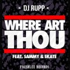 DJ Rupp // Where Art Thou (Feat. Sammy & Skate)