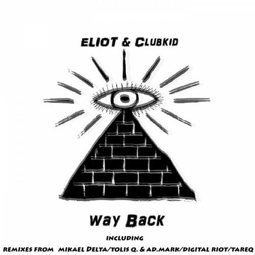 ELIOT & ClubKid - Way Back (Original & Remixes)
